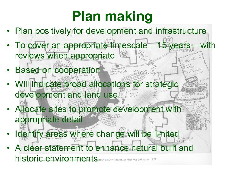 Plan making • Plan positively for development and infrastructure • To cover an appropriate