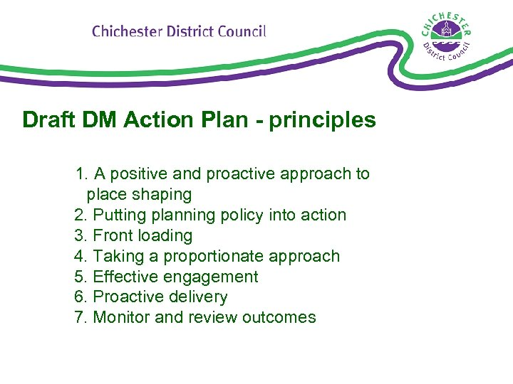 Draft DM Action Plan - principles 1. A positive and proactive approach to place