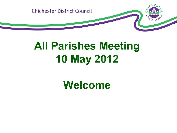 All Parishes Meeting 10 May 2012 Welcome