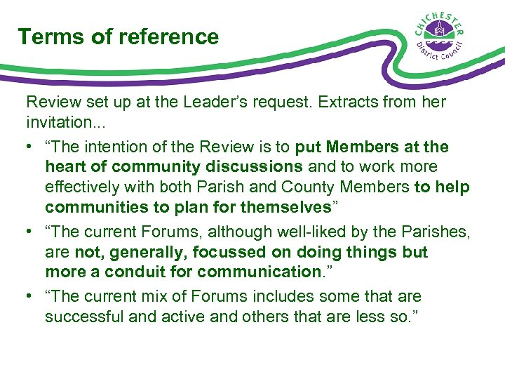 Terms of reference Review set up at the Leader's request. Extracts from her invitation.
