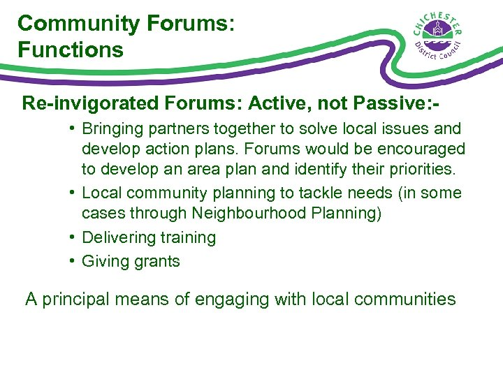 Community Forums: Functions Re-invigorated Forums: Active, not Passive: • Bringing partners together to solve