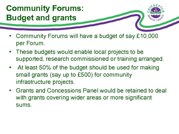 Community Forums: Budget and grants • Community Forums will have a budget of say