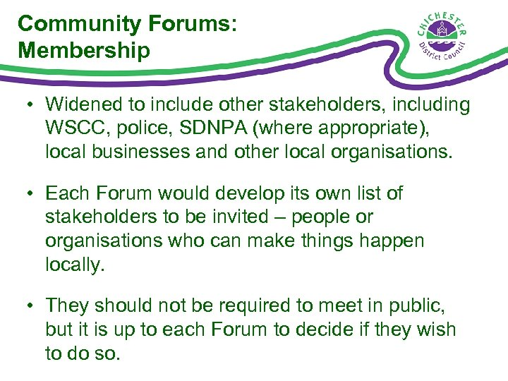 Community Forums: Membership • Widened to include other stakeholders, including WSCC, police, SDNPA (where