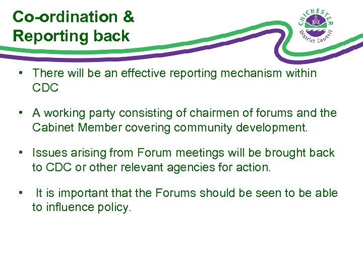 Co-ordination & Reporting back • There will be an effective reporting mechanism within CDC