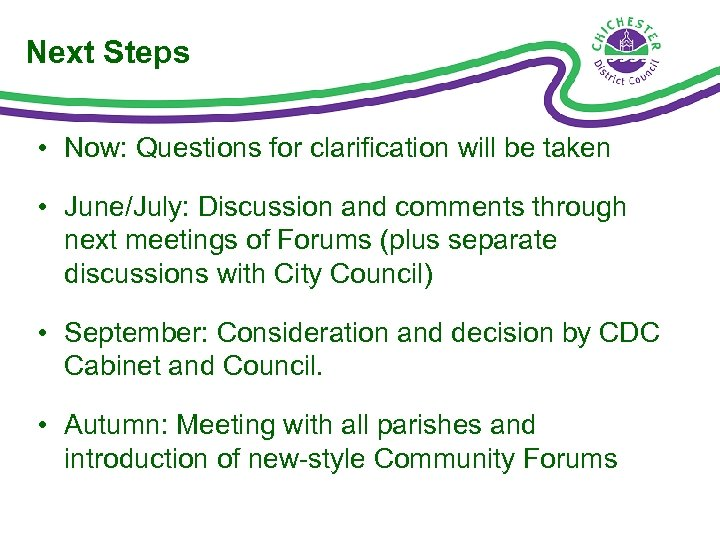 Next Steps • Now: Questions for clarification will be taken • June/July: Discussion and