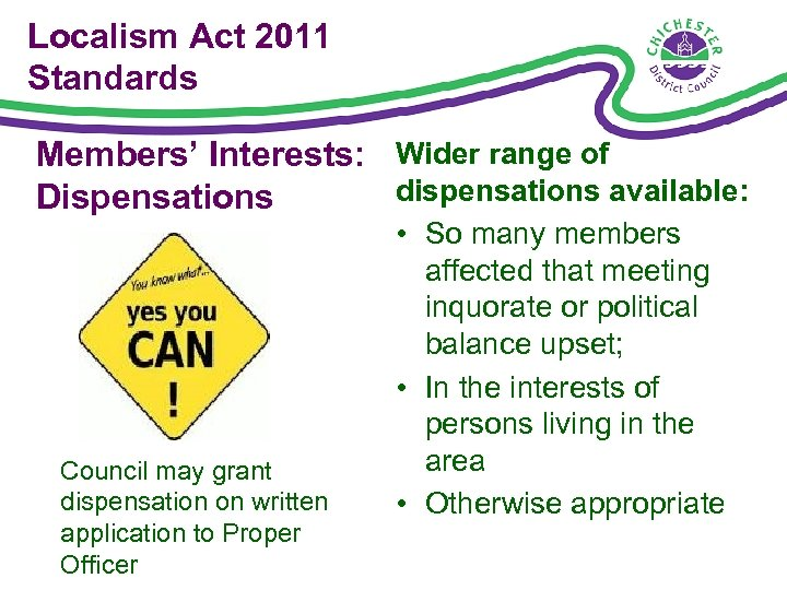 Localism Act 2011 Standards Members' Interests: Wider range of dispensations available: Dispensations Council may