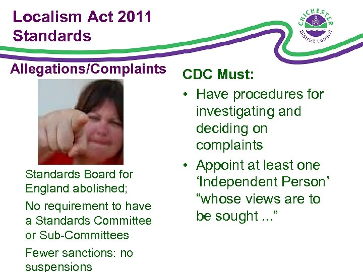 Localism Act 2011 Standards Allegations/Complaints Standards Board for England abolished; No requirement to have