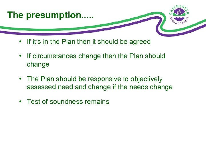 The presumption. . . • If it's in the Plan then it should be