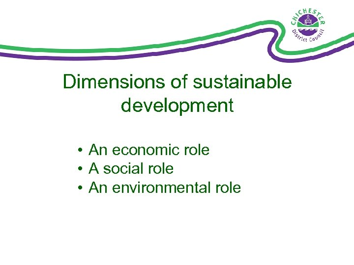 Dimensions of sustainable development • An economic role • A social role • An