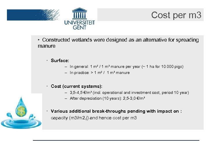 Cost per m 3 ‣ Constructed wetlands were designed as an alternative for spreading