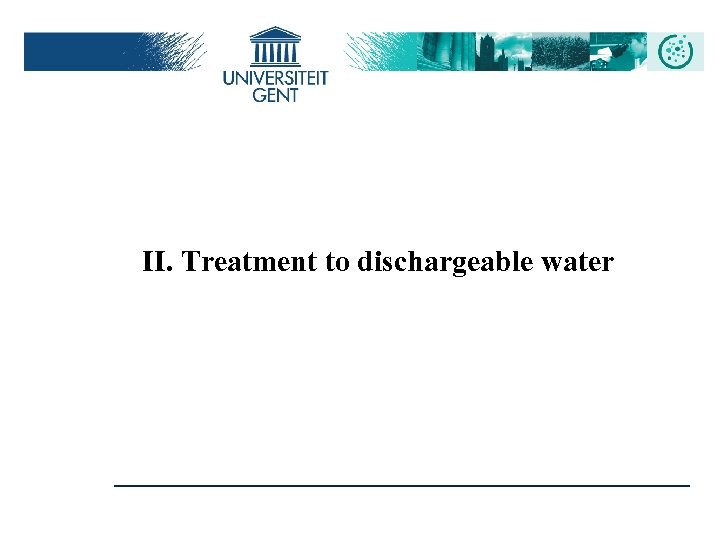 II. Treatment to dischargeable water