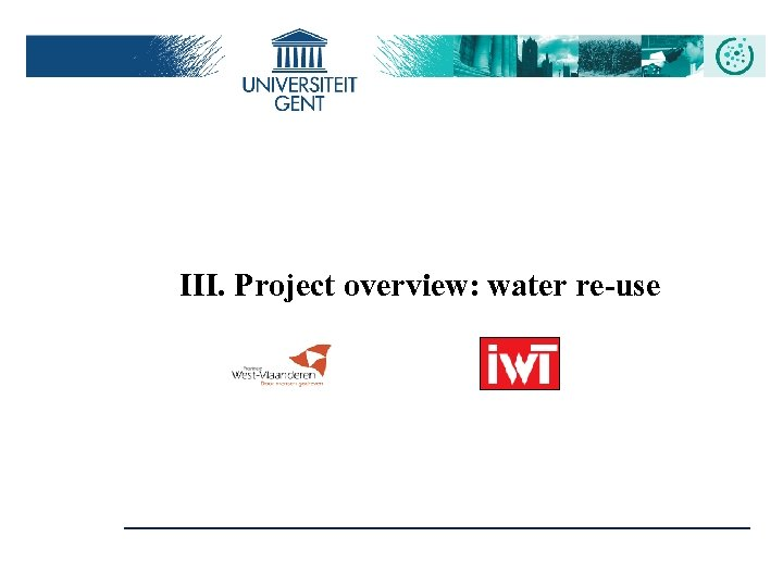 III. Project overview: water re-use