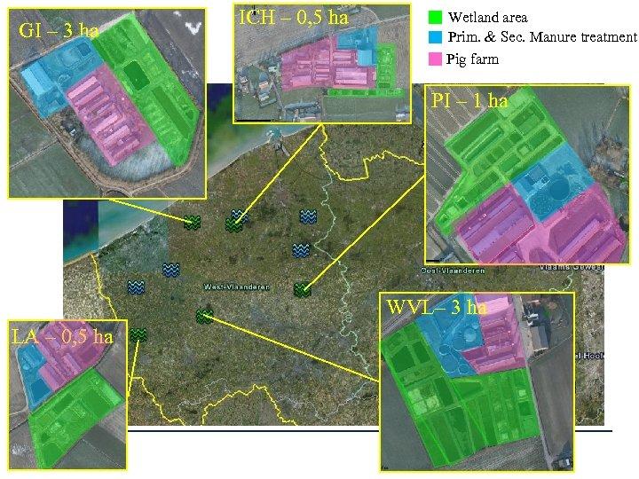 GI – 3 ha ICH – 0, 5 ha Wetland area Prim. & Sec.