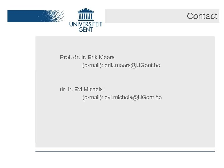 Contact Prof. dr. ir. Erik Meers (e-mail): erik. meers@UGent. be ‣ even for high