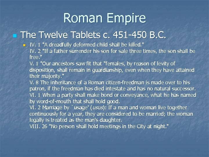 Roman Empire n The Twelve Tablets c. 451 -450 B. C. n IV. 1