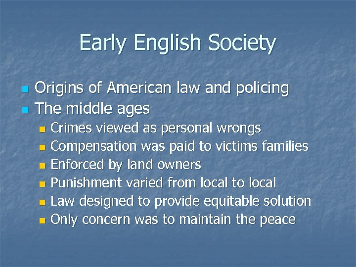 Early English Society n n Origins of American law and policing The middle ages