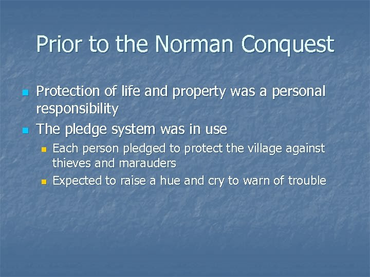 Prior to the Norman Conquest n n Protection of life and property was a
