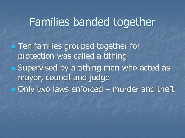 Families banded together n n n Ten families grouped together for protection was called