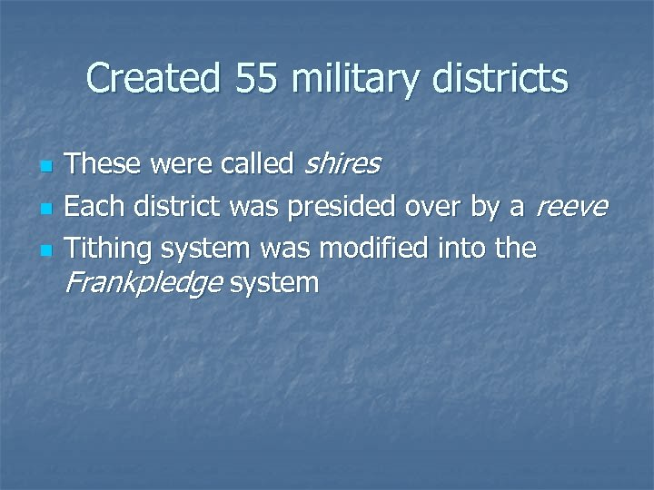 Created 55 military districts n n n These were called shires Each district was
