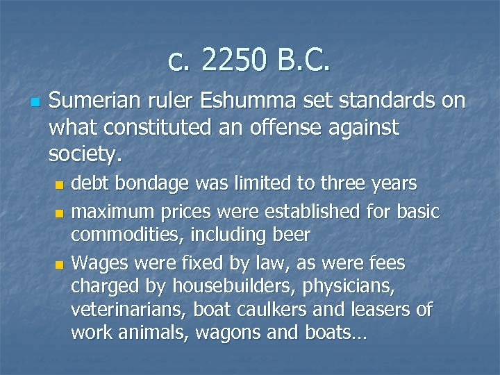 c. 2250 B. C. n Sumerian ruler Eshumma set standards on what constituted an