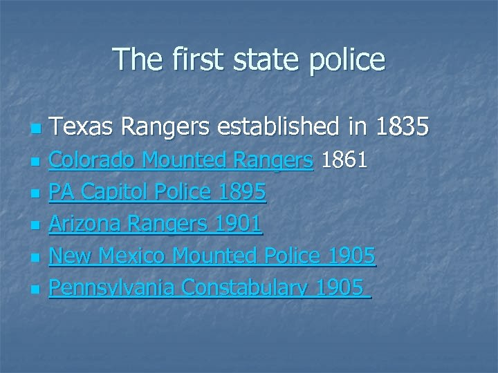 The first state police n n n Texas Rangers established in 1835 Colorado Mounted