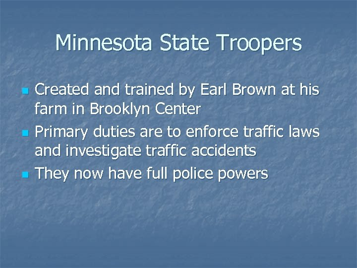 Minnesota State Troopers n n n Created and trained by Earl Brown at his