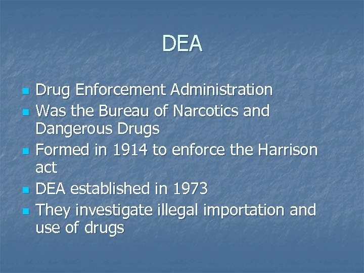 DEA n n n Drug Enforcement Administration Was the Bureau of Narcotics and Dangerous