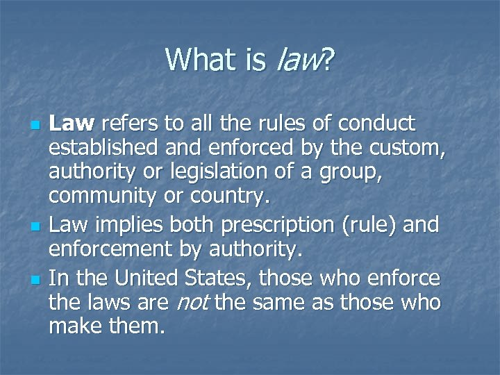 What is law? n n n Law refers to all the rules of conduct