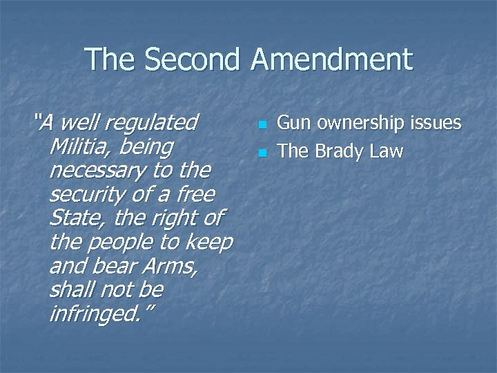 """The Second Amendment """"A well regulated Militia, being necessary to the security of a"""
