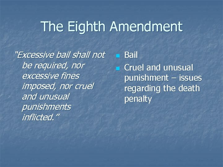 """The Eighth Amendment """"Excessive bail shall not be required, nor excessive fines imposed, nor"""