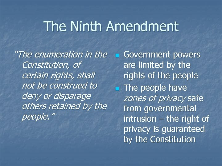 """The Ninth Amendment """"The enumeration in the Constitution, of certain rights, shall not be"""