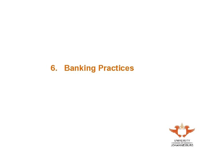 6. Banking Practices