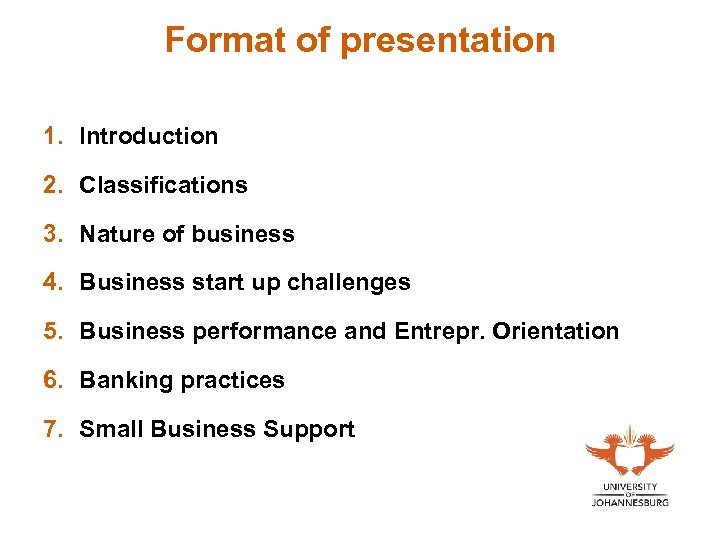 Format of presentation 1. Introduction 2. Classifications 3. Nature of business 4. Business start