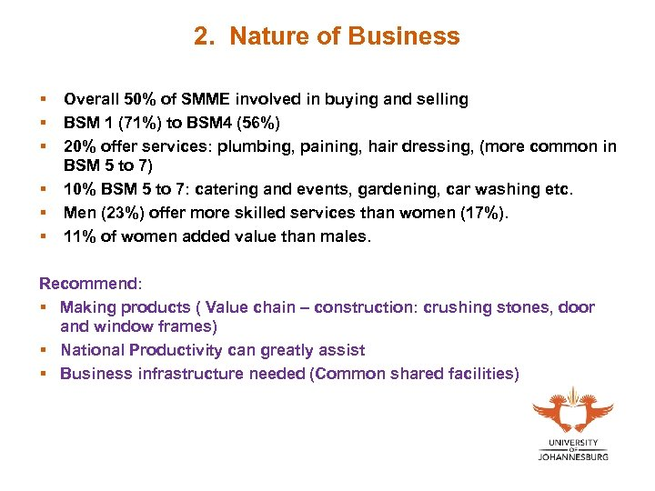 2. Nature of Business § § § Overall 50% of SMME involved in buying