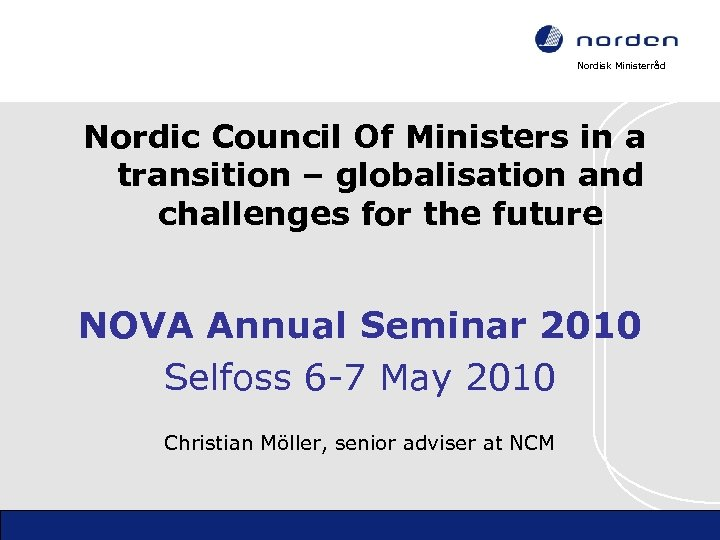 Nordisk Ministerråd Nordic Council Of Ministers in a transition – globalisation and challenges for