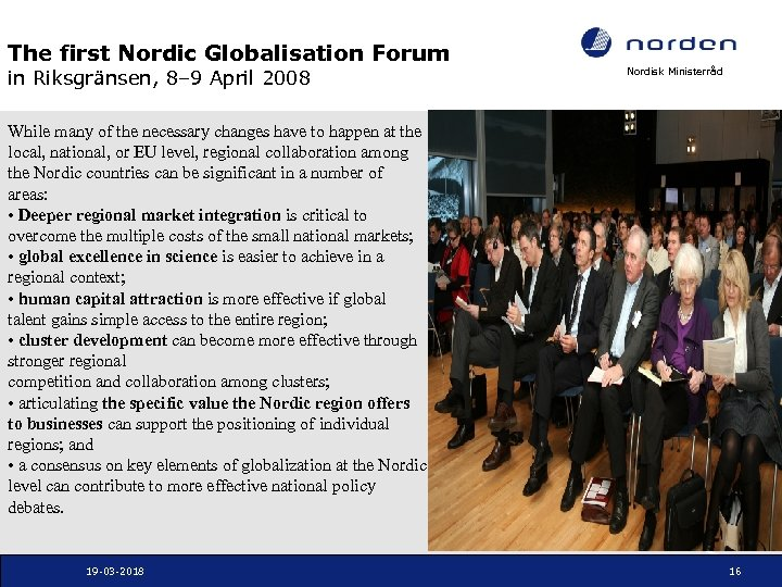 The first Nordic Globalisation Forum in Riksgränsen, 8– 9 April 2008 Nordisk Ministerråd While