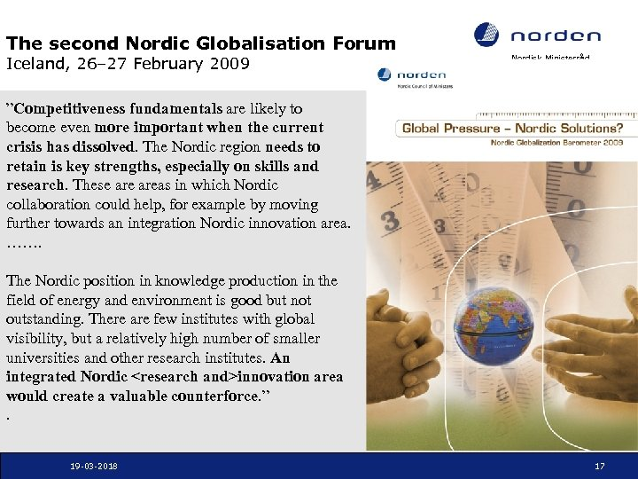 """The second Nordic Globalisation Forum Iceland, 26– 27 February 2009 Nordisk Ministerråd """"Competitiveness fundamentals"""