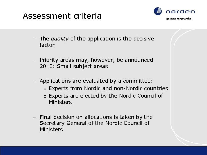 Assessment criteria Nordisk Ministerråd – The quality of the application is the decisive factor