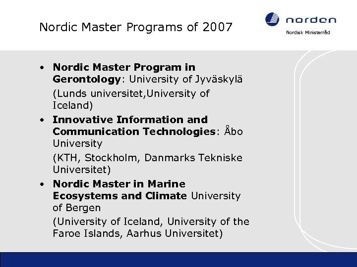 Nordic Master Programs of 2007 • Nordic Master Program in Gerontology: University of Jyväskylä