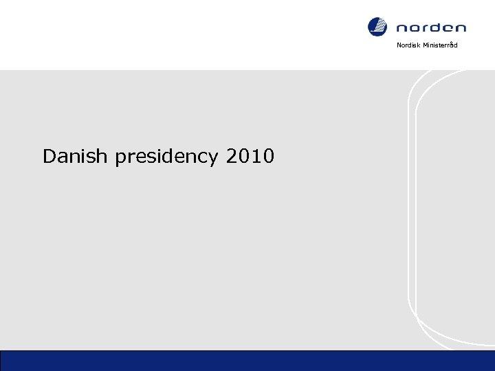 Nordisk Ministerråd Danish presidency 2010