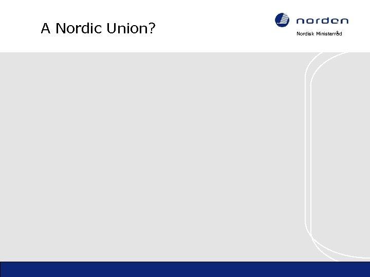 A Nordic Union? Nordisk Ministerråd