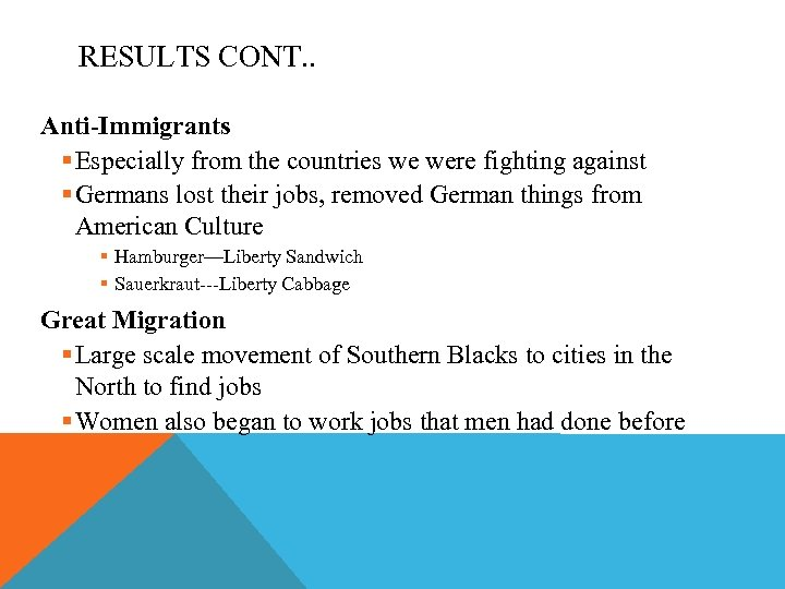 RESULTS CONT. . Anti-Immigrants § Especially from the countries we were fighting against §