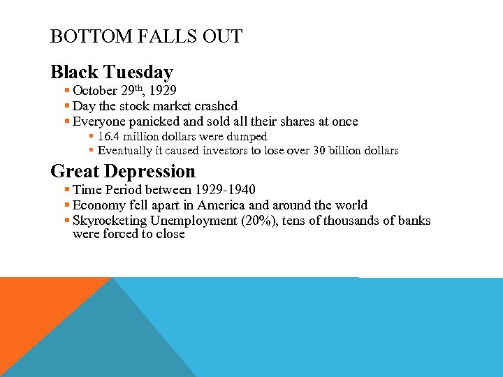 BOTTOM FALLS OUT Black Tuesday § October 29 th, 1929 § Day the stock