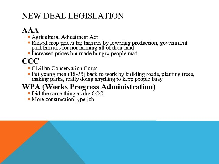 NEW DEAL LEGISLATION AAA § Agricultural Adjustment Act § Raised crop prices for farmers