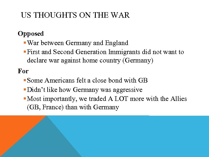 US THOUGHTS ON THE WAR Opposed § War between Germany and England § First