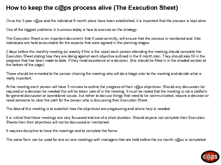 How to keep the c@ps process alive (The Execution Sheet) Once the 3 year