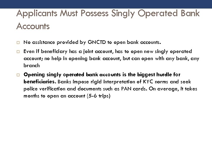 Applicants Must Possess Singly Operated Bank Accounts No assistance provided by GNCTD to open