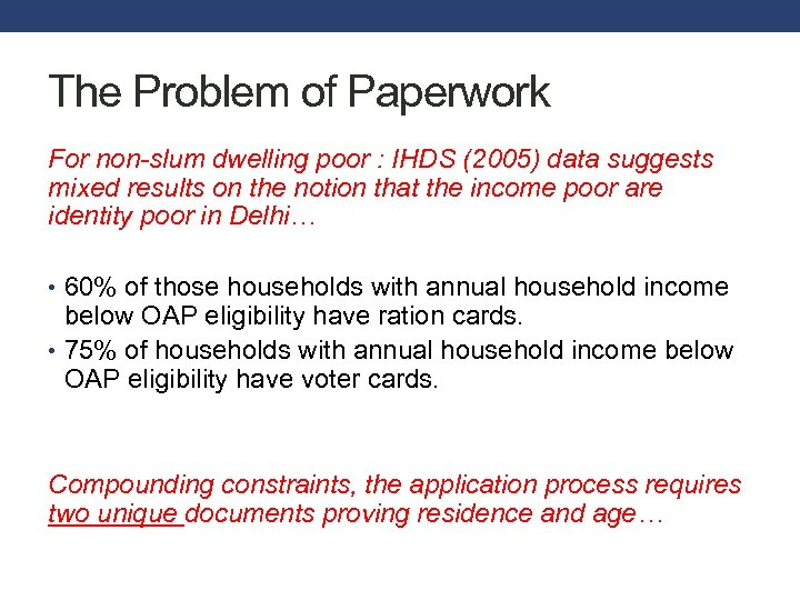 The Problem of Paperwork For non-slum dwelling poor : IHDS (2005) data suggests mixed