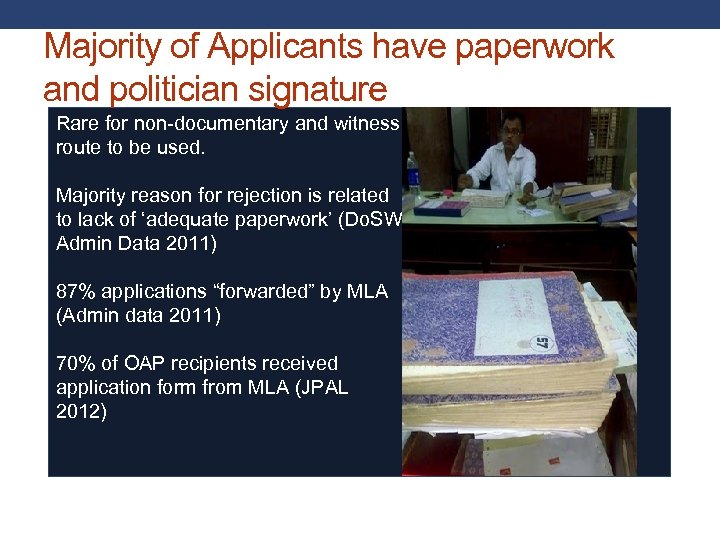Majority of Applicants have paperwork and politician signature Rare for non-documentary and witness route