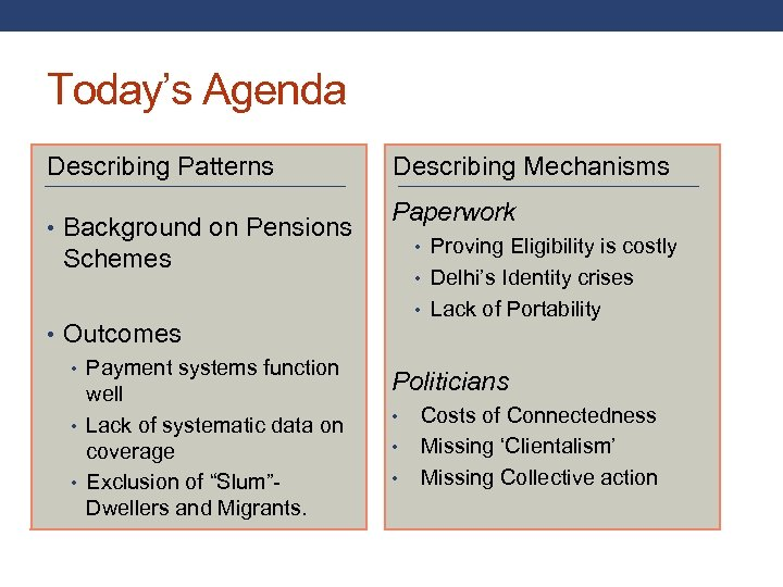 Today's Agenda Describing Patterns • Background on Pensions Describing Mechanisms Paperwork • Proving Eligibility